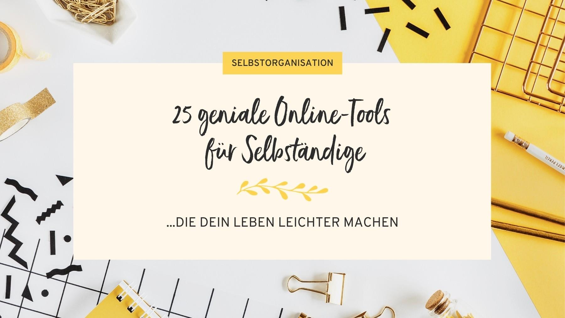 25 geniale Online-Tools für Selbständige, die Dein Leben vereinfachen