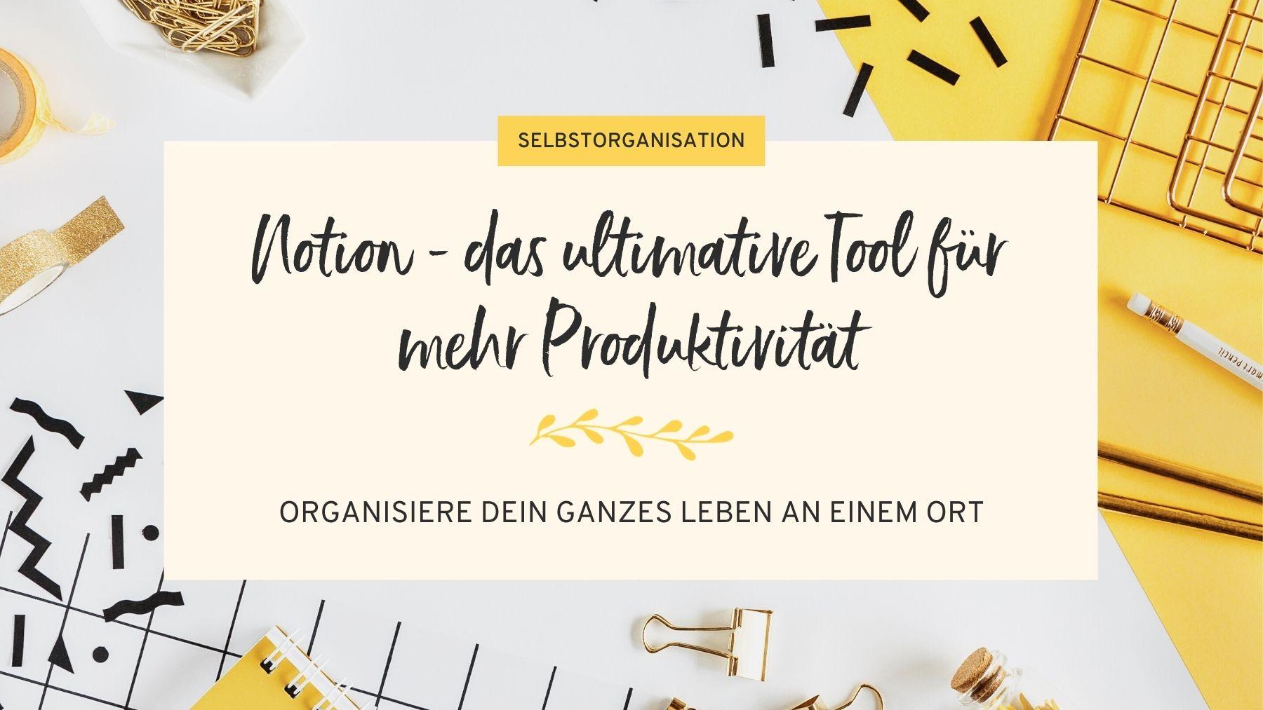 Notion-Tool für mehr Produktivität