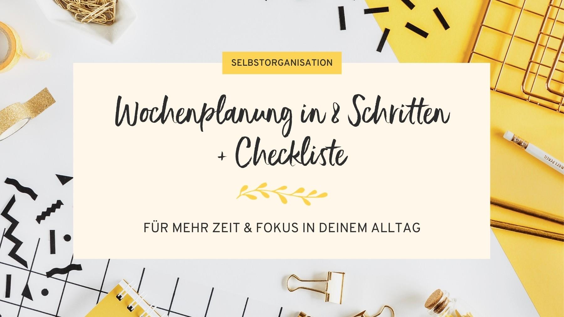 Wochenplanung in 8 Schritten - mit kostenloser Checkliste